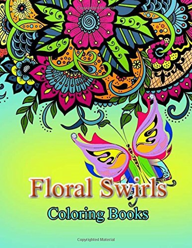 Floral Swirls Coloring Books: Adult Coloring Book: Beautiful Mandalas: For Serenity & Stress-Relief