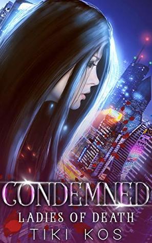 Condemned (Ladies of Death, #2)