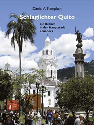 Schlaglichter Quito: Ein Besuch in der Hauptstadt Ecuadors