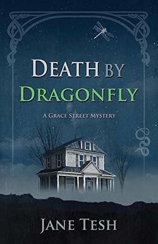Death by Dragonfly (Grace Street Mysteries Book 6)