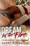 Dream by the Fire: (A Fire and Fury Holiday Novella)