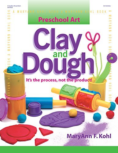 Preschool Art: Clay & Dough: It's the Process, Not the Product (Preschool Art Series)