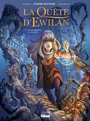 La Quête d'Ewilan - Tome 01: D'un monde à l'autre