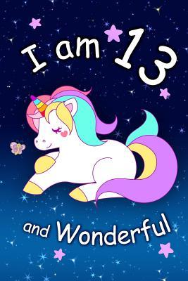 I Am 13 and Wonderful: Cute Unicorn 6x9 Activity Journal, Sketchbook, Notebook, Diary Keepsake for Women & Girls! Makes a Great Gift for Her 13th Birthday.