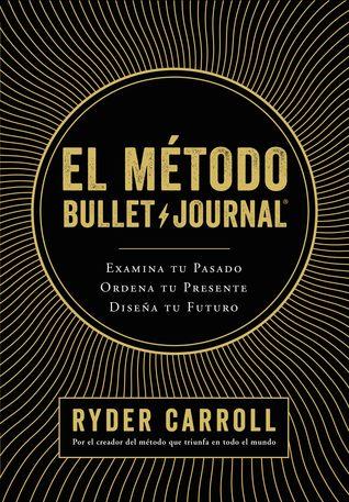 El método Bullet Journal by Ryder Carroll