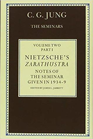 Nietzsche's Zarathustra: Notes of the Seminar Given in 1934-1939 C.G. Jung
