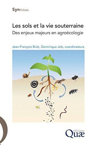Les sols et la vie souterraine: Des enjeux majeurs en agroécologie