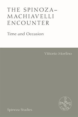 The Spinoza-Machiavelli Encounter: Time and Occasion