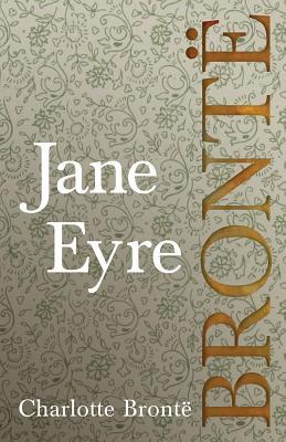 Jane Eyre: Including Introductory Essays by G. K. Chesterton and Virginia Woolf