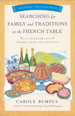 Searching for Family and Traditions at the French Table, Book One