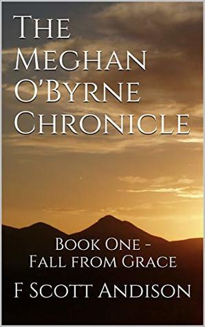 The Meghan O'Byrne Chronicle (Fall From Grace, #1)