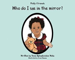Who Do I See in the Mirror? by Vese Aghoghovbia Aladewolu