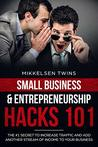 Small Business & Entrepreneurship Hacks: The #1 Secret to Increase Traffic and Other Streams of Income to Your Business