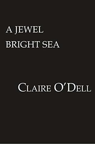 A Jewel Bright Sea (Mage and Empire, #1)