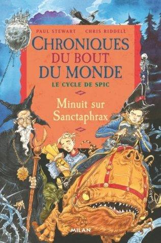 CHRONIQUES DU BOUT DU MONDE CYCLE DE SPIC T.03 : MINUIT SUR SANCTAPHRAX
