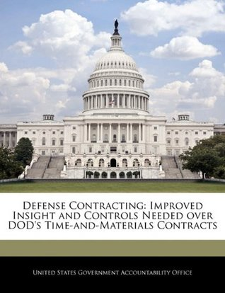 Defense Contracting: Improved Insight and Controls Needed over DOD's Time-and-Materials Contracts