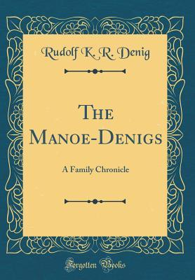 The Manoe-Denigs: A Family Chronicle