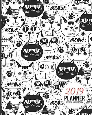 2019 Planner Weekly And Monthly: Calendar Schedule and Organizer. Inspirational Quotes, Cute Black and White Cat Faces Pattern Cover | January 2019 through December 2019