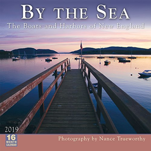 2019 by the Sea the Boats and Harbors of New England 16-Month Wall Calendar: By Sellers Publishing