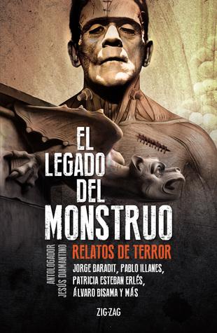 El legado del monstruo. Relatos de terror