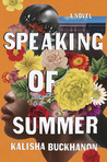 Speaking of Summer by Kalisha Buckhanon
