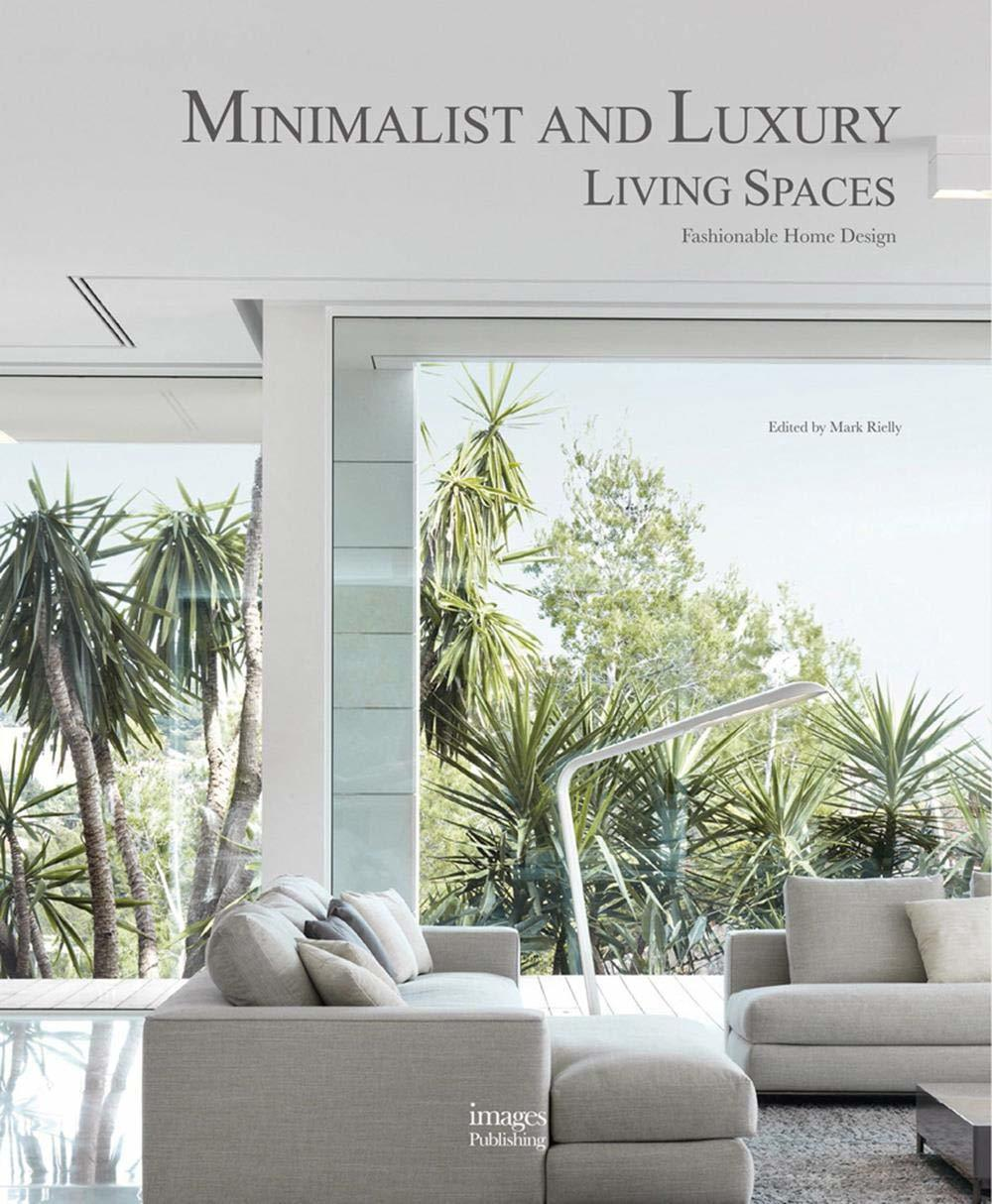 Minimalist and Luxury Living Spaces: Fashionable Home Design