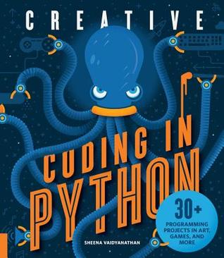 Creative Coding in Python: 30+ Programming Projects in Art