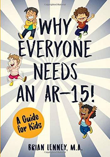 Why Everyone Needs an AR-15: A Guide for Kids (Silly Kids Books)