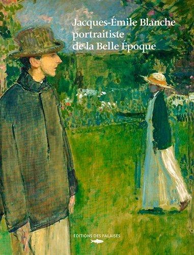 Jacques-Emile Blanche, portraits d'une société