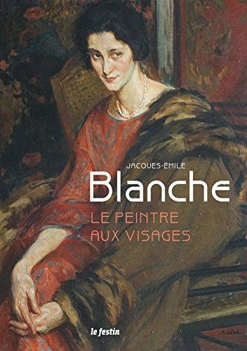 Jacques-Emile Blanche : Le peintre aux visages
