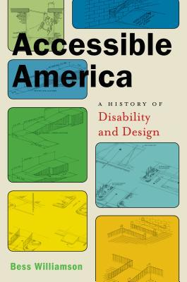 Accessible America by Bess Williamson