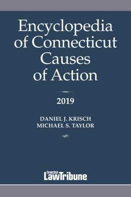 Encyclopedia of Connecticut Causes of Action 2019