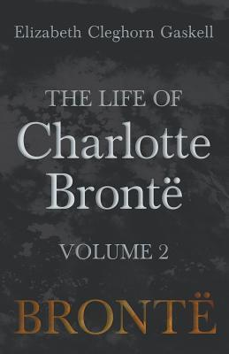 The Life of Charlotte Bront� - Volume 2
