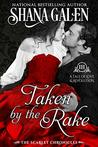 Taken by the Rake (The Scarlet Chronicles Book 3)