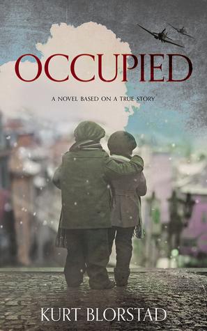 Occupied: A Novel Based on a True Story