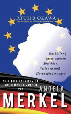 Spirituelles Interview mit dem Schutzwesen von Angela Merkel: Enthüllung ihrer wahren Absichten, Visionen und Herausforderungen