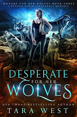 Desperate for Her Wolves by Tara West
