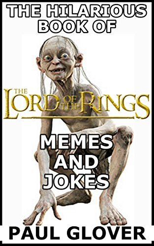 The Hilarious Book Of Lord Of The Rings Memes
