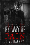 By Way of Pain - Criminal Delights by J.M. Dabney