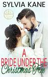 A Bride Under the Christmas Tree (Seven Brides of Christmas #3)