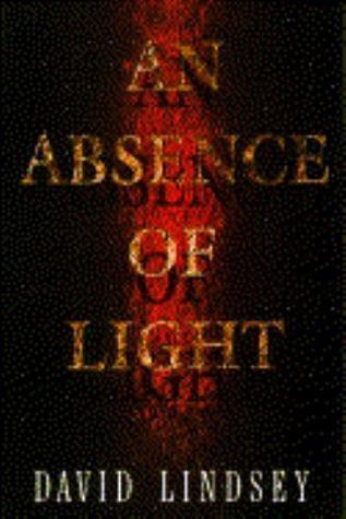 An Absence of Light by David L. Lindsey