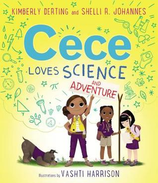 Cece Loves Science and Adventure (Cece Loves Science, #2)