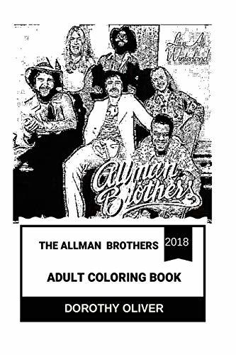 The Allman Brothers Adult Coloring Book: Southern Rock and Jam Band Pioneers, Cultural Icons of American Music and Jazz Legends Inspired Adult Coloring Book (The Allman Brothers Books)