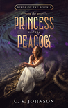 The Princess and the Peacock (Birds of Fae, #1)