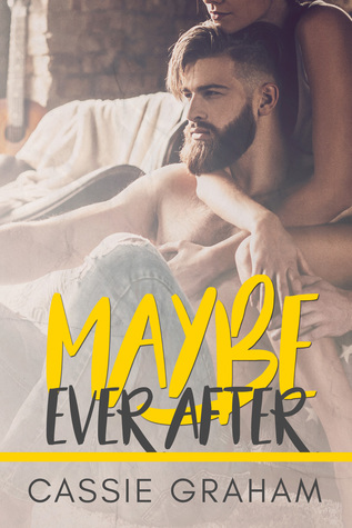 Maybe Ever After by Cassie Graham