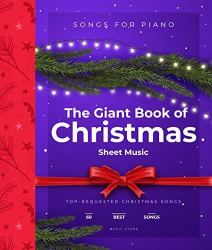 The Giant Book of Christmas Sheet Music: 60 Top-Requested Christmas Songs For Piano
