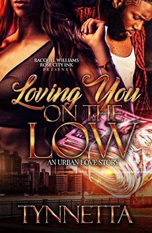 LOVING YOU ON THE LOW: AN URBAN LOVE STORY