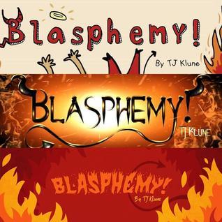 Blasphemy! by T.J. Klune