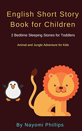 English Short Story Book for Children: 2 Bedtime Sleeping Stories for Toddlers. Animal and Jungle Adventure for Kids