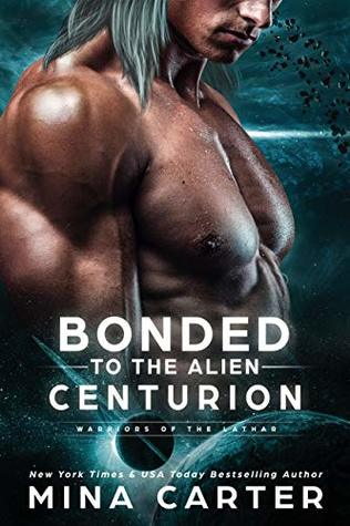 Bonded To The Alien Centurion (Warriors of the Lathar)